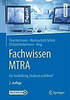 Fachwissen MTRA: Fuer Ausbildung, Studium und Beruf (Springer-Lehrbuch)
