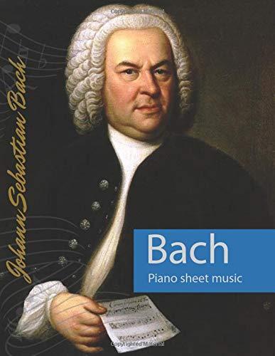 Bach: Piano sheet music by Johann Sebastian Bach, Classical music