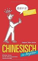 Chinesisch fr Angeber: Mitreden knnen bei der meist gesprochenen Sprache der Welt