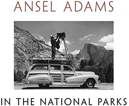 Ansel Adams in the National Parks: Photographs from Americas Wild Places