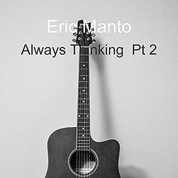 Always Thinking, Pt. 2
