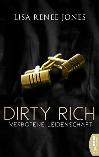Dirty Rich - Verbotene Leidenschaft (New York Office Romance 1)