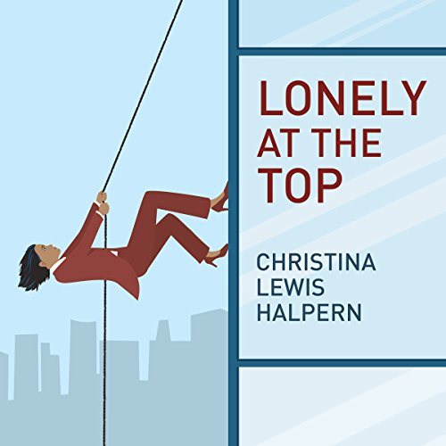 Lonely at the Top Audiobook By Christina Lewis Halpern cover art