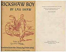 Rickshaw Boy / by Lau Shaw [Pseud. ] ; Translated from the Chinese by Evan King [Pseud. ]; Sketches by Cyrus Leroy Baldridge