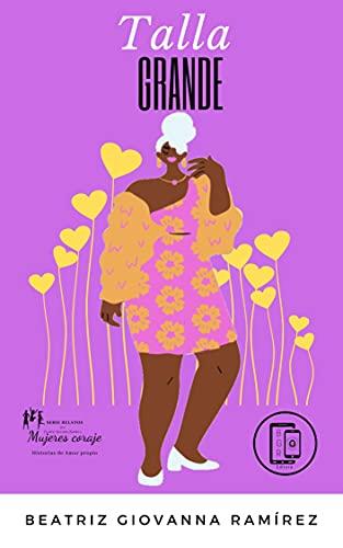 Talla grande (Mujeres Coraje, Historias de Amor propio nº 4)