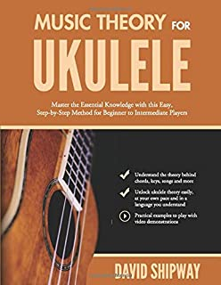 Music Theory for Ukulele: Master the Essential Knowledge wit