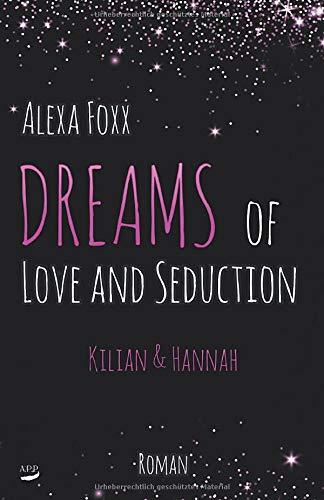 Dreams of Love and Seduction: Kilian & Hannah