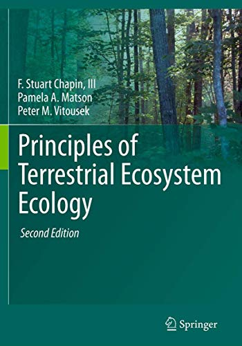 Compare Textbook Prices for Principles of Terrestrial Ecosystem Ecology 2nd ed. 2012 Edition ISBN 9781441995025 by Chapin III, F Stuart,Matson, Pamela A.,Vitousek, Peter,Chapin, M.C.