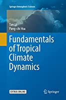 Fundamentals of Tropical Climate Dynamics (Springer Atmospheric Sciences)