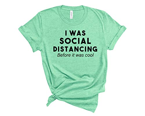 nobrand Social Distancing Before it was Cool quarantined Life Quarantine and Chill Shirt Friends Social Distance T Shirt SD18 L Heather Mint