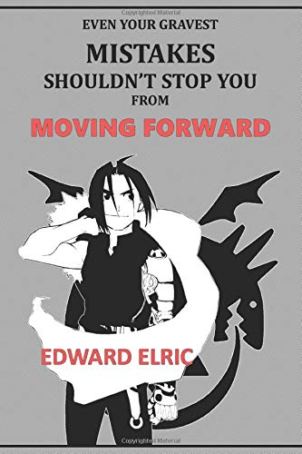 Even your gravest mistakes shouldn't stop you from moving forward: Anime Lover 'Motivation' Notebook, 120 Squared Pages, 6 x 9, Gift, School&Office, Fullmetal Alchemist, Edward Elric