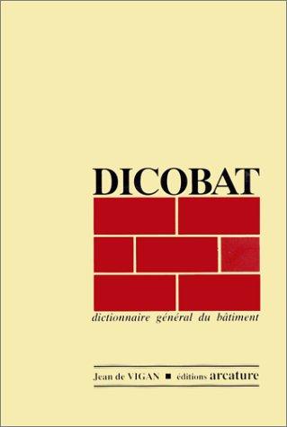 Dicobat 1996 : Dictionnaire général du bâtiment