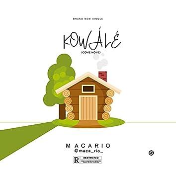 Kó wálé (come home)