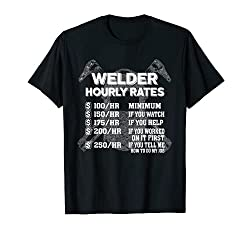Welding T-Shirt - Hour Rates - Funny