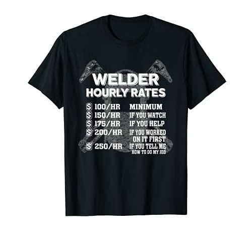 Welder Hourly Rate Funny Welding T-Shirt T-Shirt