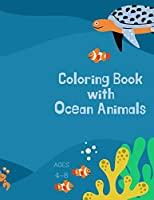 Coloring book with ocean animals: Coloring Book for Kids with Ocean Animals: Magical Coloring Book for Girls, Boys, and Anyone Who Loves Animals 42 pages with single sided pages