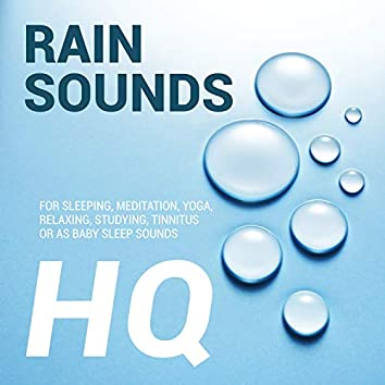 Rain Sounds for Sleeping, Meditation, Yoga, Relaxing, Studying, Tinnitus or as Baby Sleep Sounds