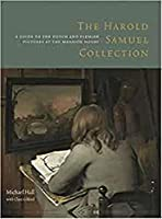 The Harold Samuel Collection: A Guide to the Dutch and Flemish Pictures at the Mansion House