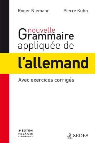 Nouvelle grammaire appliquée de l'allemand: Avec exercices corrigés