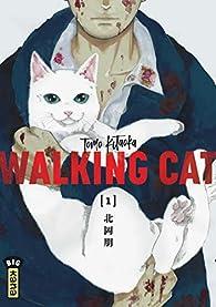 Walking cat, tome 1 par Tomo Kitaoka
