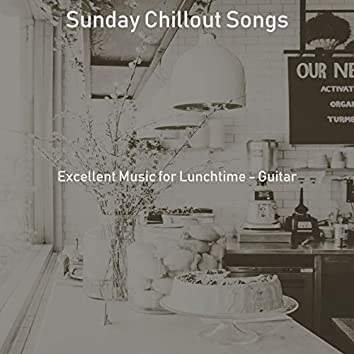 Excellent Music for Lunchtime - Guitar