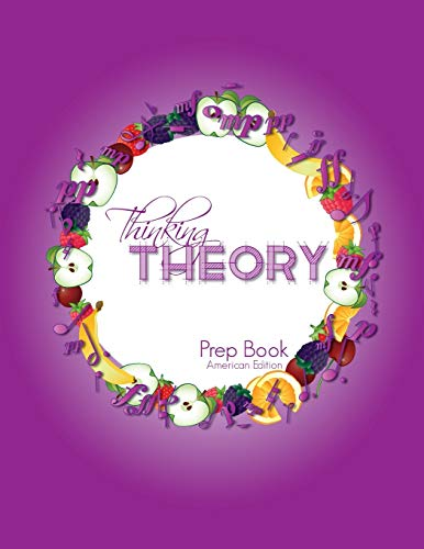 Thinking Theory Prep Book (American Edition): Straight-forward, practical and engaging music theory for young students (Thinking Theory (American Edition), Band 1)