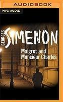 Maigret and Monsieur Charles (Inspector Maigret)