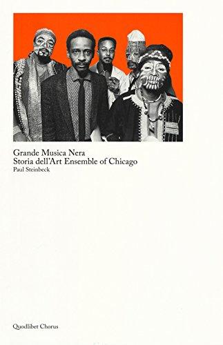 Grande musica nera. Storia dell art ensemble of Chicago