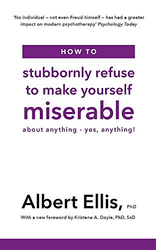 How to Stubbornly Refuse to Make Yourself Miserable: About Anything - Yes, Anything!の詳細を見る