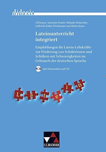 didaxis / Lateinunterricht integriert: Materialien für den Unterricht in Latein und Griechisch (mit CD-ROM) / Empfehlungen für Latein-Lehrkräfte zur ... in Latein und Griechisch (mit CD-ROM))