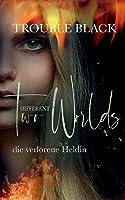Two Different Worlds: Die Verlorene Heldin