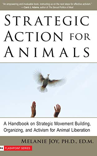 Imagen del productoStrategic Action for Animals: A Handbook on Strategic Movement Building, Organizing, and Activism for Animal Liberation: 04 (Flashpoint)