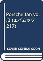 Porsche fan vol.2 (エイムック 217)