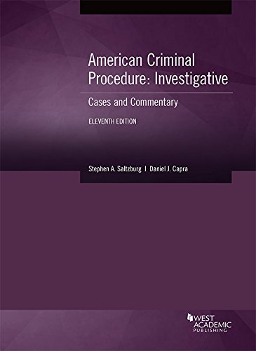Compare Textbook Prices for American Criminal Procedure, Investigative: Cases and Commentary American Casebook Series 11 Edition ISBN 9781683289883 by Saltzburg, Stephen,Capra, Daniel