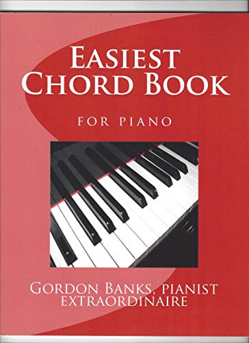 Easiest Chord Book for Piano: Pianist Extraordinaire