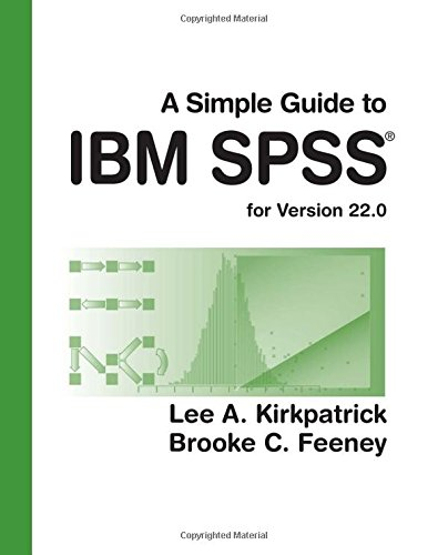 A Simple Guide to IBM SPSS: for Version 22.0