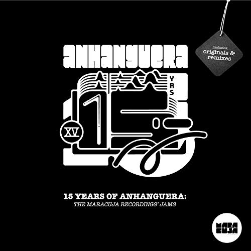 15 Years of Anhanguera: The Maracuja Recordings' Jams [Explicit]
