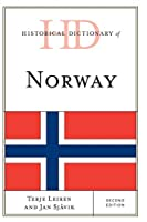 Historical Dictionary of Norway (Historical Dictionaries of Asia, Oceania, and The Middle East)