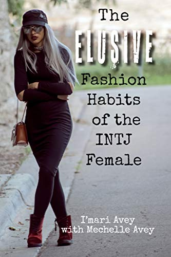 The Elusive Fashion Habits of the INTJ Female (English Edition)