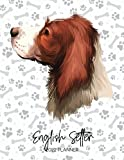 English Setter 2022 Planner: Dated Weekly Diary With To Do Notes & Dog Quotes - Calendar Planner for Pedigree Dog Moms