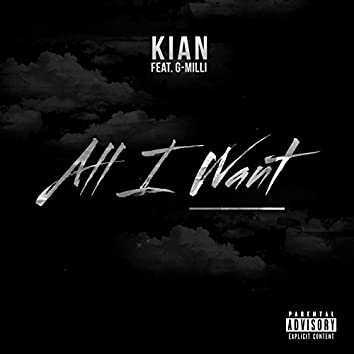 All I Want (feat. G-Milli)