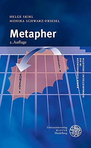 Metapher (Kurze Einführungen in die germanistische Linguistik - KEGLI, Band 4)