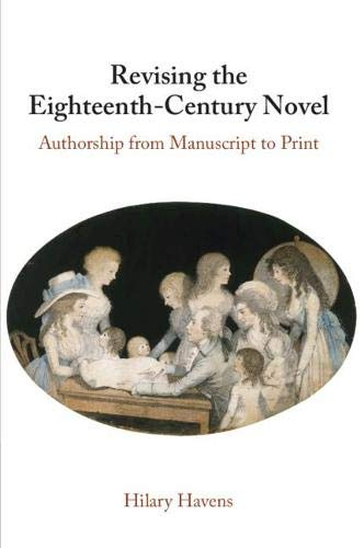 Compare Textbook Prices for Revising the Eighteenth-Century Novel: Authorship from Manuscript to Print  ISBN 9781108725613 by Havens, Hilary