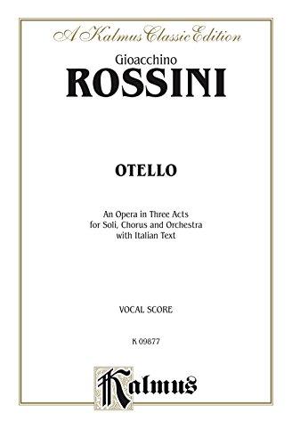 Otello (An Opera in Three Acts for Soli, Chorus and Orchestra with Italian Text): Vocal (Opera) Score (Kalmus Edition) (Italian Edition)