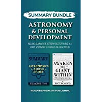 Summary Bundle: Astronomy & Personal Development   Readtrepreneur Publishing: Includes Summary of Astrophysics for People in a Hurry & Summary of Awaken the Giant Within