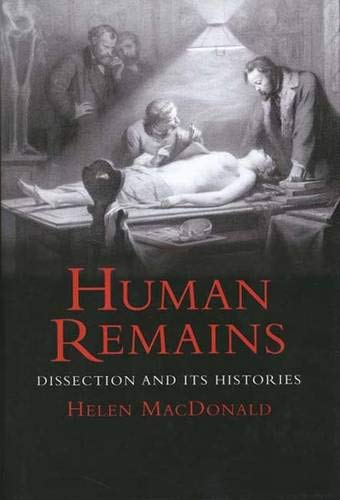 Download Human Remains: Dissection and Its Histories 0300116993