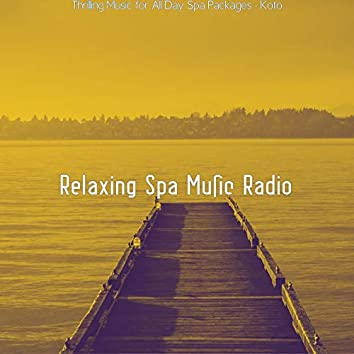 Thrilling Music for All Day Spa Packages - Koto