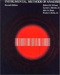 Instrumental Methods of Analysis (Chemistry): Hobart H. Willard, Lynne L. Merritt Jr., John A. Dean, Frank A. Settle Jr.