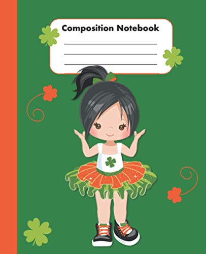 Composition Notebook: St. Patrick's Day Gifts for Kids - Best School Children Creative Writing Journal - Blank Wide Ruled Workbook for Students - Cute Black Hair Girl in Tutu Cover 7.5