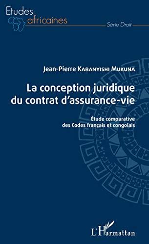 La conception juridique du contrat d'assurance-vie: Etude comparative des Codes français et congolais (Études africaines)